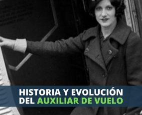 HISTORIA Y EVOLUCIÓN DEL AUXILIAR DE VUELO